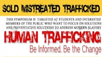 Symposium : Human Trafficking, Be informed. Be the Change